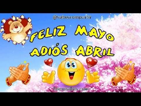 Feliz Mayo y Adios Abril