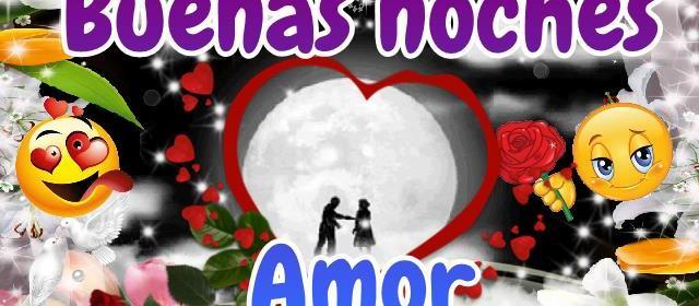 Mensajes Y Frases Buenas Noches Amor Sabes Compartir