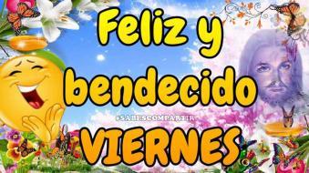 Video Mensaje y Frases para Feliz y Bendecido Viernes