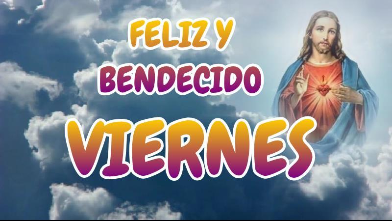 BUENOS DIAS FAMILIAS, FELIZ Y BENDECIDO VIERNES