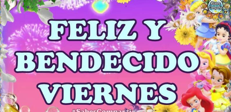 Frases y Video Mensaje de Feliz Viernes, Buen día