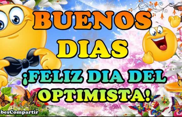 Video Mensaje y Frases para feliz dia del OPTIMISTA!