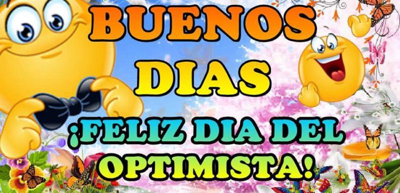 Video Mensaje y Frases para feliz dia del OPTIMISTA!