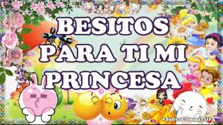BESITOS PARA TI PRINCESA