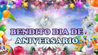 BENDITO DIA DE ANIVERSARIO