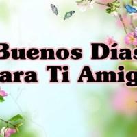 Buenos Días Para Ti Amiga - Quiero para Ti el Mejor Día