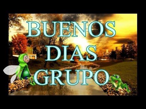 Buenos Dias Grupo Feliz Miercoles