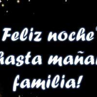 feliz noche hasta mañana familia