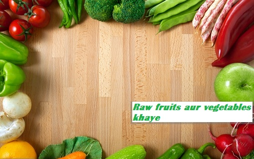 Loose skin tight karen raw fruits aur vegetables kha kar