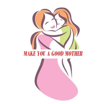 10 TRAITS THAT MAKE YOU A GOOD MOTHER