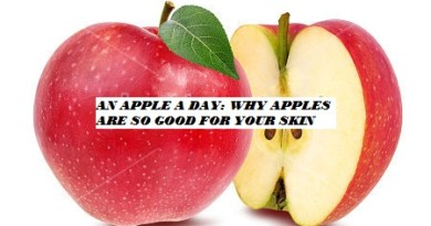 AN APPLE A DAY: WHY APPLES ARE SO GOOD FOR YOUR SKIN..