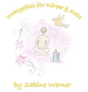 Wohlgefühl für Körper & Seele by Sabine Werner