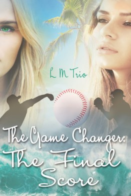 L. M. Trio: The Game Changes- The Final Score
