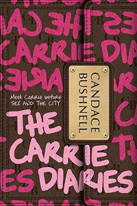 Candace Bushnell: Carrie naplója (The Carrie Diaries)