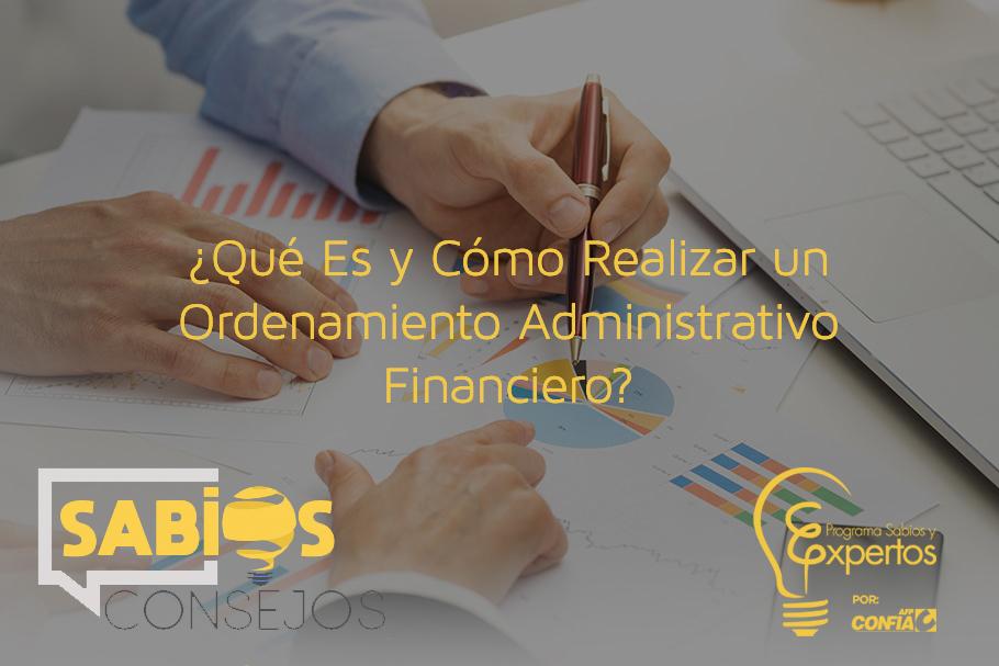 ¿Qué Es y Cómo Realizar un Ordenamiento Administrativo Financiero?