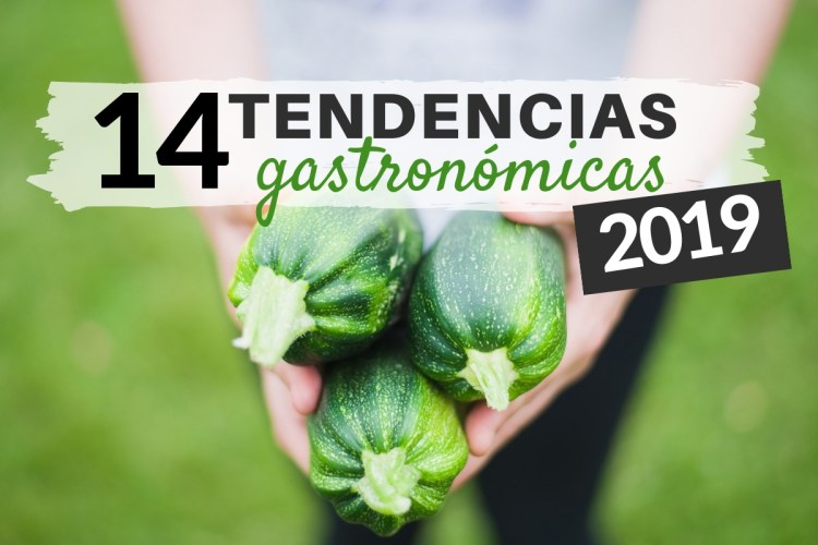 14 Tendencias Gastronómicas 2019