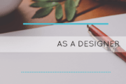 Living Life: as a Designer