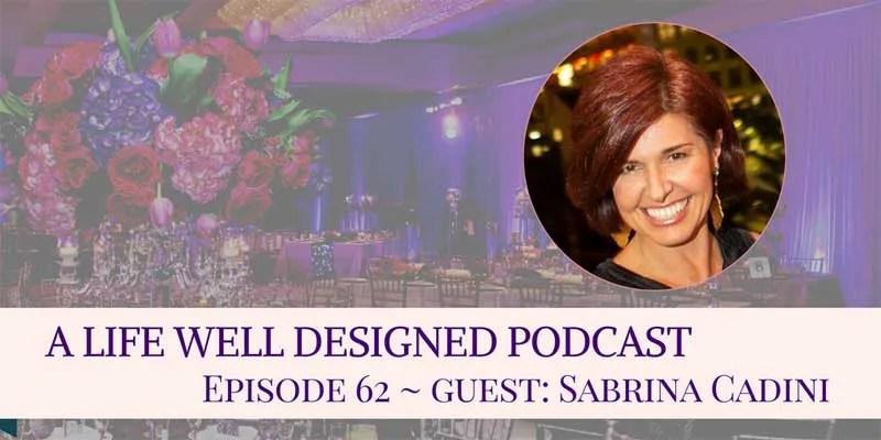 sabrina-cadini-podcast-guest-life-well-designed