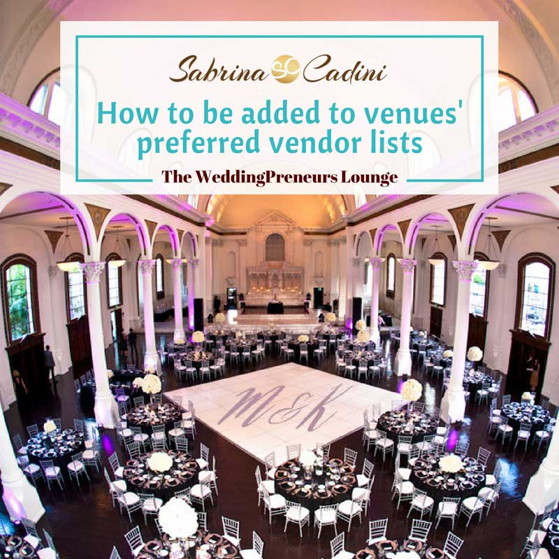 How to be added to venues' preferred vendor lists - Sabrina Cadini