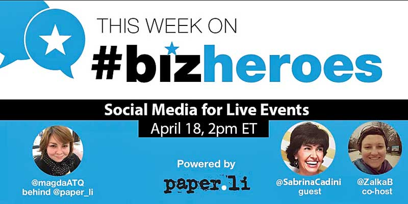 guest on #bizheroes Twitter chat - how to use social media for live events