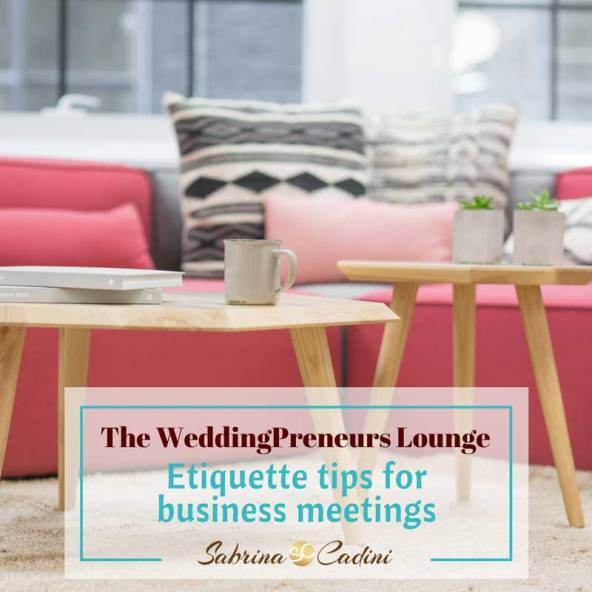 weddingpreneurs lounge: etiquette tips for business meetings by sabrina cadini wedding business coach