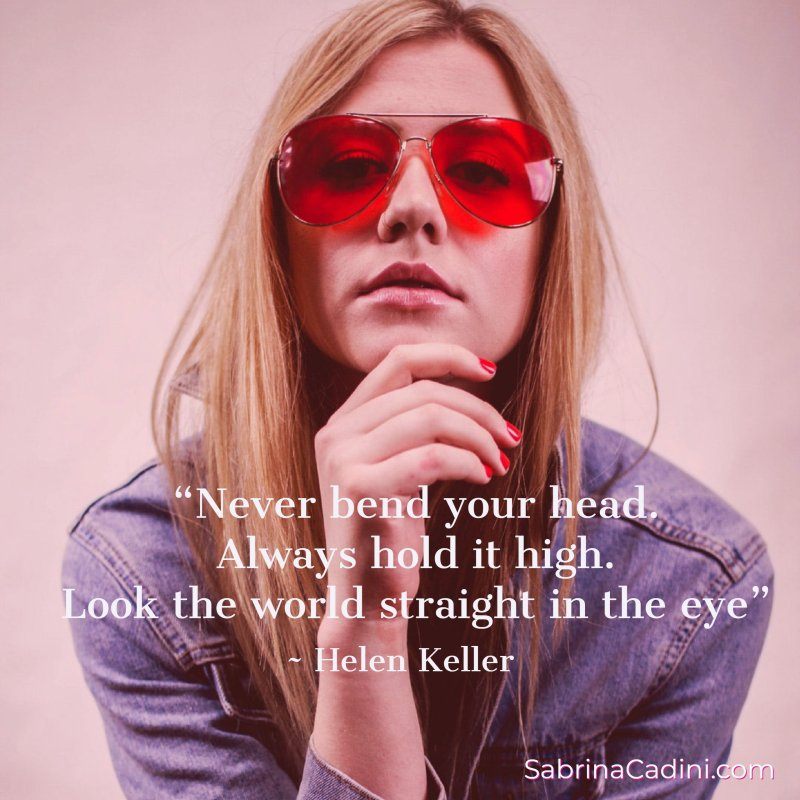 sabrina cadini monday moves me courage confidence look the world in the eye creative entrepreneurs business coach blog post women's rights helen keller