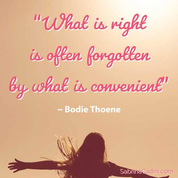 sabrina cadini monday moves me do the right thing forgotten what is convenient business coach creative entrepreneurs motivational inspirational quote