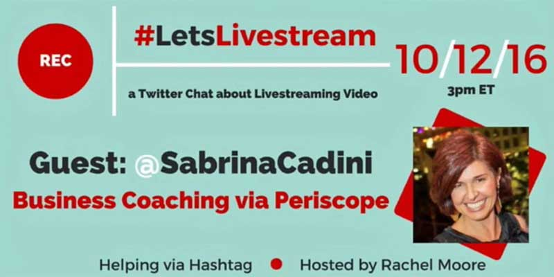 let's livestream twitter chat sabrina cadini guest live streaming periscope coaching