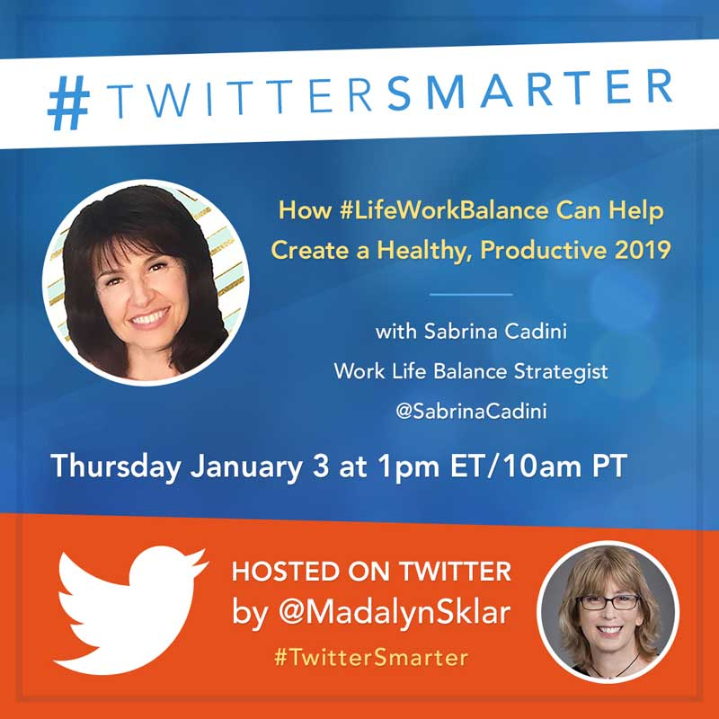 sabrina cadini guest twittersmarter twitter chat life-work balance madalyn sklar creative entrepreneurs work-life live better marketing