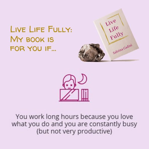 sabrina cadini live life fully book crowdfunding campaign holistic life coach life-work balance work long hours body brain connection