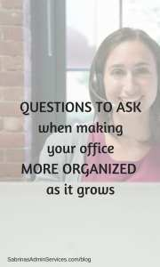 QUESTIONS TO ASK when making your office more organized as it grows