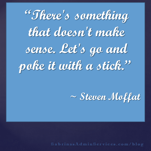 There's something that doesn't make sense. Let's go and poke it with a stick.