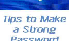 Tips to Make a Strong Password