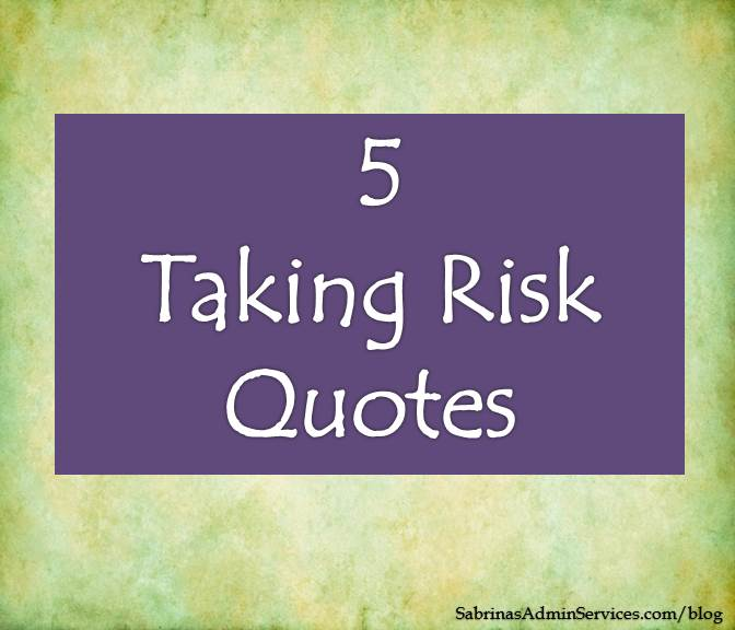 5 Taking Risk Quotes