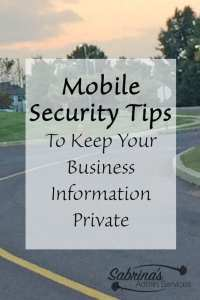 Mobile Security Tips to keep your business information private