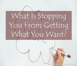 What Is Stopping You From Getting What You Want