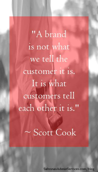 A brand is not what we tell the customer it is.