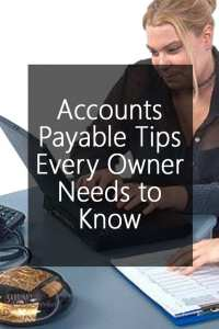 Accounts Payable Tips Every Owner Needs to Know