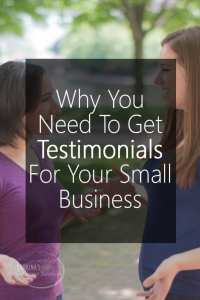 Why You Need To Get Testimonials For Your Small Business