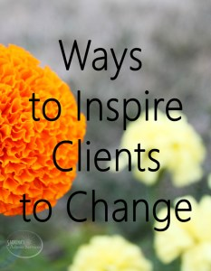 Ways To Inspire Clients To Change