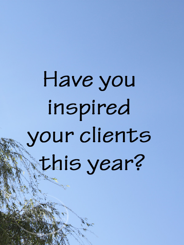 Have you inspired your clients this year