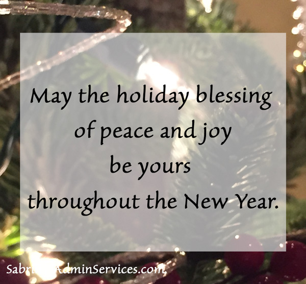 May the holiday blessing of peace and joy be yours throughout the New Year.