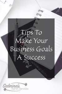 Tips To Make Your Business Goals a Success