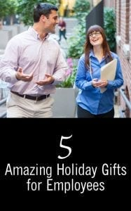 5 Amazing Holiday Gifts for Employees