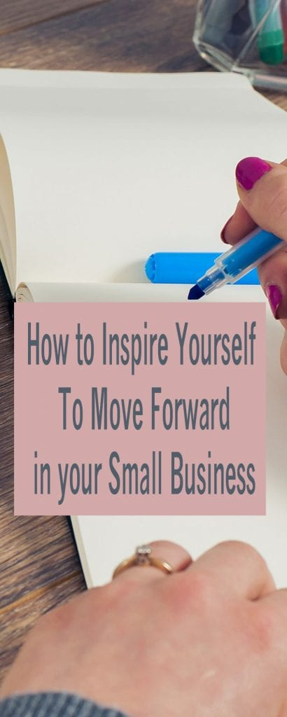 how to inspire yourself to move forward in your small business