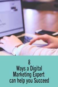 8 Ways a Digital Marketing Expert can help You Succeed