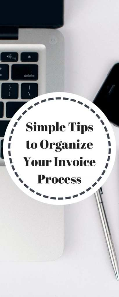 Simple Tips to Organize Your Invoice Process