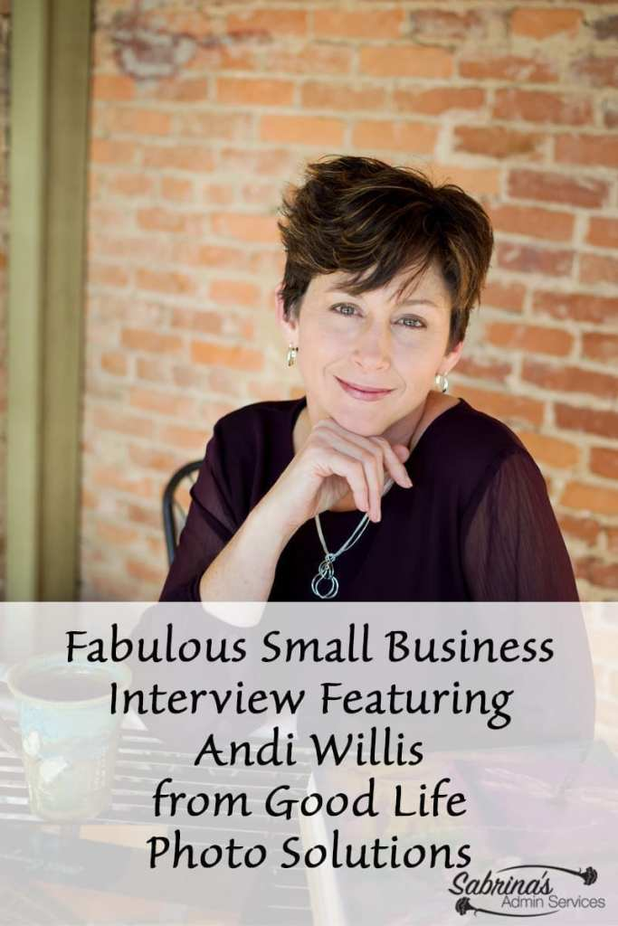 Fabulous Small Business Interview Featuring Andi Willis from Good Life Photo Solutions