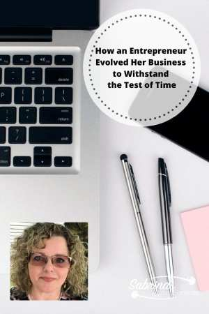 How an Entrepreneur Evolved Her Business to Withstand the Test of Time