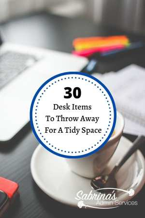 30 Desk Items  To Throw Away  For A Tidy Space